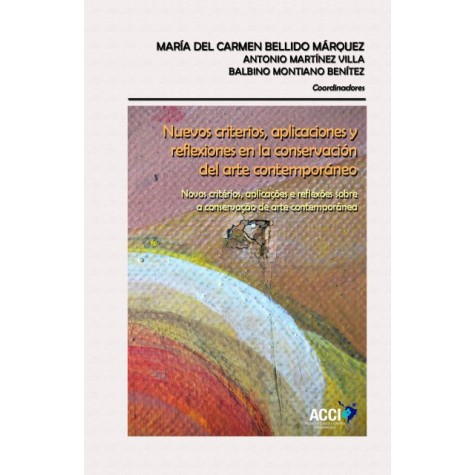 Nuevos criterios, aplicaciones y reflexiones en la conservación del arte contemporáneo