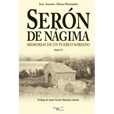 Serón de Nágima. Memorias de un pueblo soriano. Tomo VI