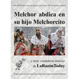 Melchor abdica en su hijo melchorcito