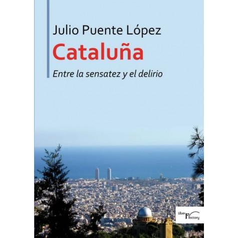 Cataluña entre la sensatez y el delirio