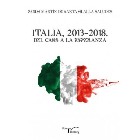Italia, 2013-2018. Del caos a la esperanza