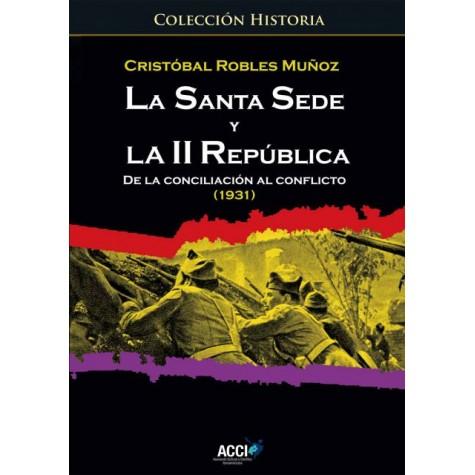 La Santa Sede y la II república. De la conciliación al conflicto (1931)
