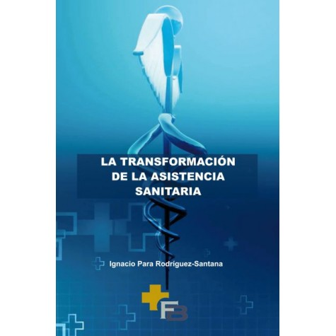 La transformación de la asistencia sanitaria