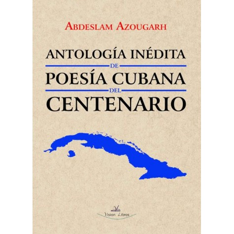 Antología inédita de poesía cubana del centenario