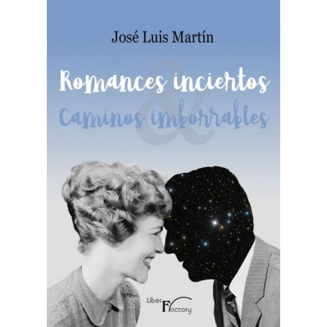 Romances inciertos, caminos imborrables