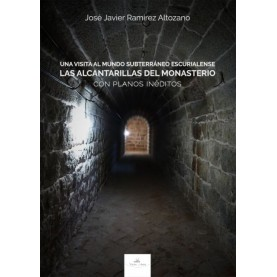 Una Visita al mundo subterráneo escurialense