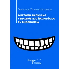 Anatomía radicular y diagnóstico radiológico en endodoncia