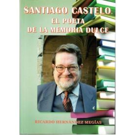 Santiago Castelo, el poeta de la memoria dulce