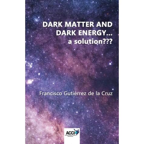 Dark matter and dark energy... a solution