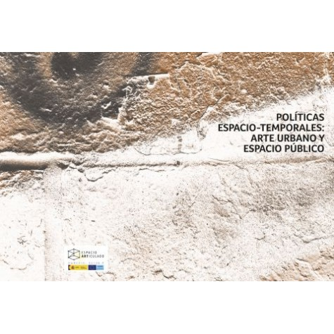 Políticas espacio-temporales: arte urbano y espacio público