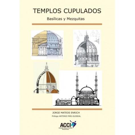 Templos cupulados - Basílicas y Mezquitas