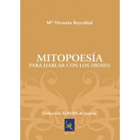 Mitopoesía para hablar con los dioses