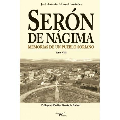 Serón de Nágima. Memorias de un pueblo soriano. Tomo VIII
