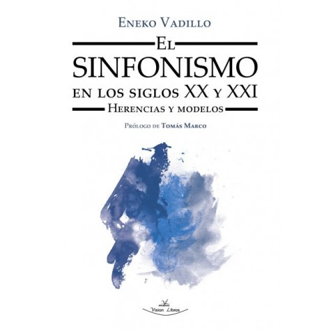 El sinfonismo en los siglos XX y XXI