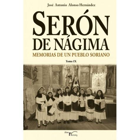 Serón de Nágima. Memorias de un pueblo soriano. Tomo IX