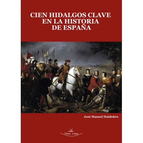 Cien Hidalgos clave en la Historia de España
