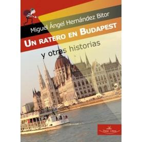 Un ratero en Budapest y otras historias